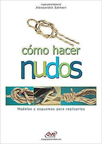 Como Hacer Nudos (Spanish Edition): Alessandro Salmeri ...