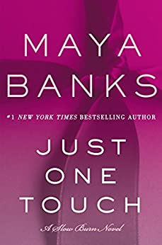 Just One Touch: A Slow Burn Novel (Slow Burn Novels) por [Banks, Maya]