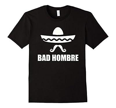 Bad Hombre T-shirt Funny Mexican Shirt for Cinco de Mayo