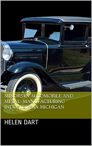- Minors in automobile and metal-manufacturing industries in Michigan