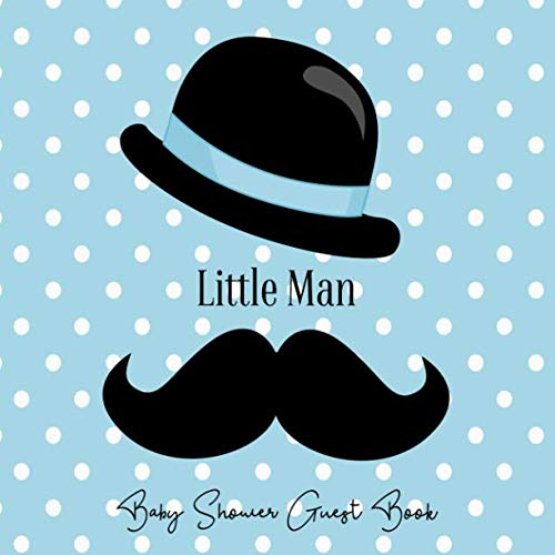 Baby Shower Guest Book Little Man: Mustache Handsome Lil Fella Blue Theme, Welcome Baby Boy Sign in Guestbook with predictions, advice for parents, ... Picture, Memory Keepsake (Pregnancy -