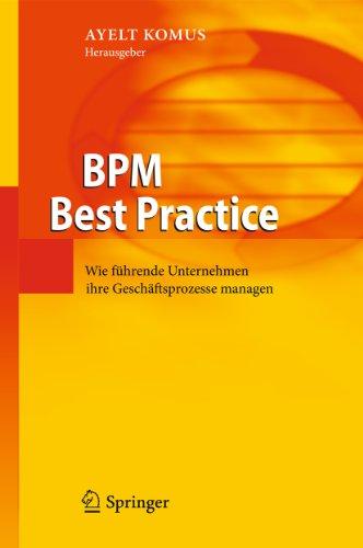 Download BPM Best Practice: Wie führende Unternehmen ihre Geschäftsprozesse managen (German Edition) Pdf