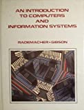 An Introduction to Computers and Information Systems, Robert A. Rademacher and Harry L. Gibson, 0538102500