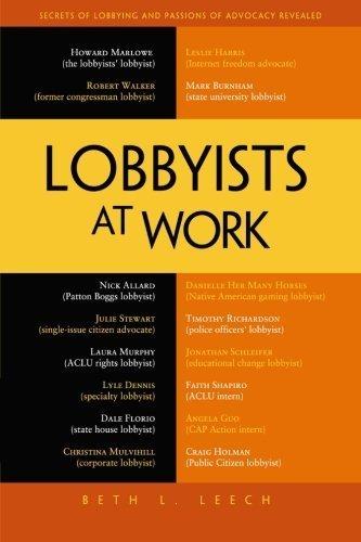 Lobbyists at Work by Beth L. Leech (2013-04-25)