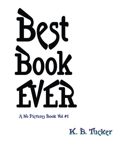 Best Book Ever (This Book Has No Pictures) (Volume 1) ebook