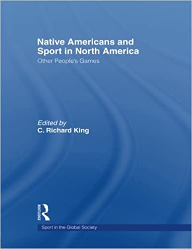 IPod-latauskirjat Native Americans and Sport in North America: Other People's Games (Sport in the Global Society) PDF PDB