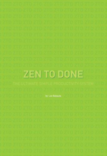 Zen To Done: The Ultimate Simple Productivity System Kindle Edition