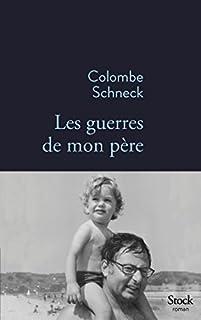 Les guerres de mon père, Schneck, Colombe
