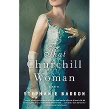 That Churchill Woman: A Novel
