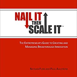 Nail It Then Scale It