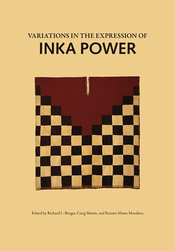 Book cover from Variations in the Expressions of Inka Power (Dumbarton Oaks Other Titles in Pre-Columbian Studies) by Heather Morris