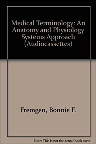 Medical Terminology: An Anatomy and Physiology Systems Approach ...