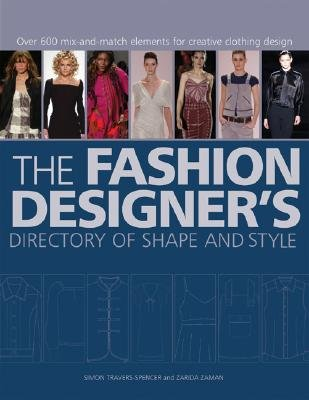 The Fashion Designer S Directory Of Shape And Style Over 500 Mix And Match Elements For Creative Clothing Design Fashion Designers Directory Of Paperback Amazon Com Books