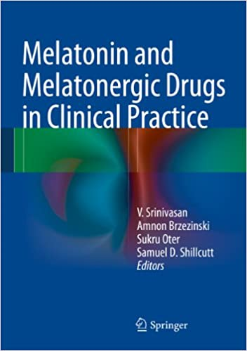 Melatonin and Melatonergic Drugs in Clinical Practice 2014 Edition, Kindle Edition