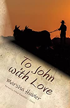 To John with Love: Book 2 in the Loves of Snyder County Series by [Hubler, Marsha]