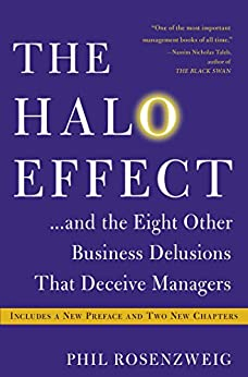 The Halo Effect: ... and the Eight Other Business Delusions That Deceive Managers (English Edition) por [Rosenzweig, Phil]