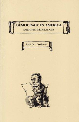 Democracy in America : Sardonic Speculations