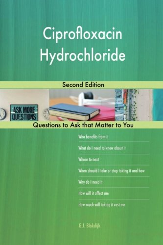 Ciprofloxacin Hydrochloride - Ciprofloxacin Hydrochloride; Second Edition