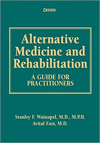 Alternative Medicine and Rehabilitation: A Guide for