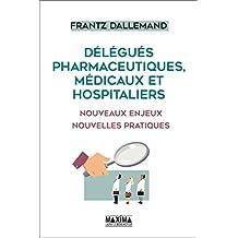 Délégués pharmaceutiques, médicaux et hospitaliers: Nouveaux enjeux, nouvelles pratiques