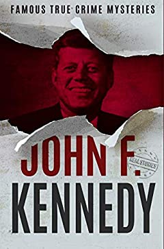 John F. Kennedy: Famous True Crime Mysteries (Book 1)