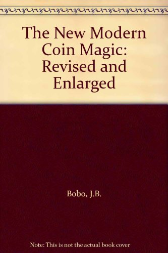 Modern Coin New Magic Book - The New Modern Coin Magic: Revised and Enlarged