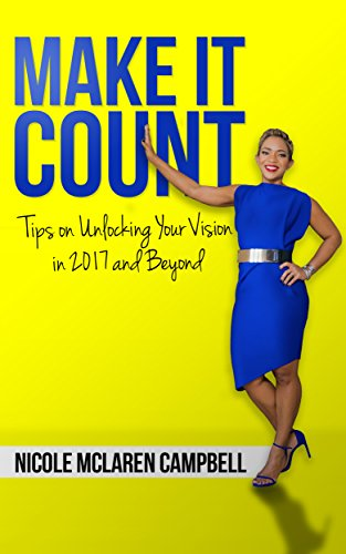 make-it-count-tips-on-unlocking-your-vision-in-2017-and-beyond
