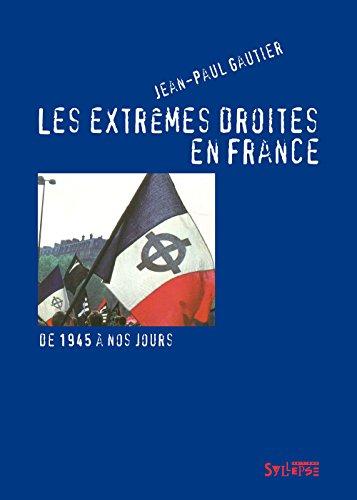 Les extrêmes droites en France: De 1945 à nos jours (Mauvais temps) (French Edition) -