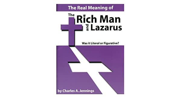 The Real Meaning of the Rich Man and Lazarus: Was it Literal