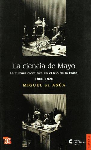 CIENCIA DE MAYO , LA (Spanish Edition)