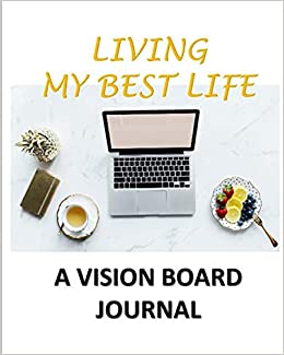 LIVING MY BEST LIFE: A Vision Board Journal: ROS ...