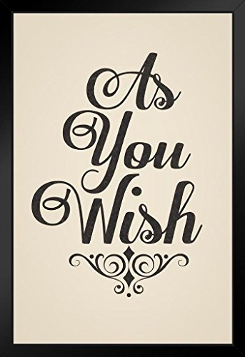 As You Wish Quote Art Print Movie Black Wood Framed Poster 14x20 inch
