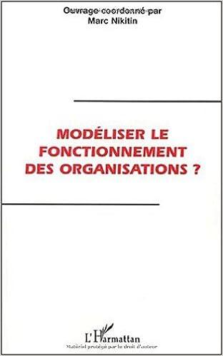 Livres gratuits en ligne Modeliser le fonctionnement des organisations? pdf