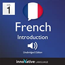 Learn French - Level 1: Introduction to French, Volume 1: Lessons 1-25: Introduction French #1 Audiobook by  Innovative Language Learning Narrated by  FrenchPod101.com