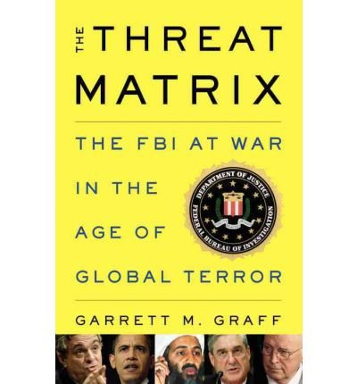 The Threat Matrix: The FBI at War in the Age of Global Terror (Hardback) - Common