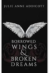 Borrowed Wings & Broken Dreams Paperback