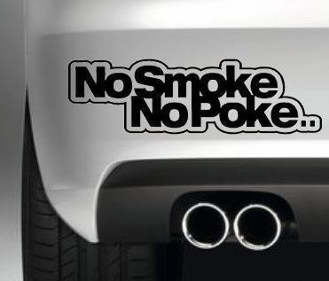 NO SMOKE NO POKE FUNNY BUMPER STICKER CAR VAN 4X4 WINDOW PAINTWORK JDM DRIFT DECAL GRAPHIC