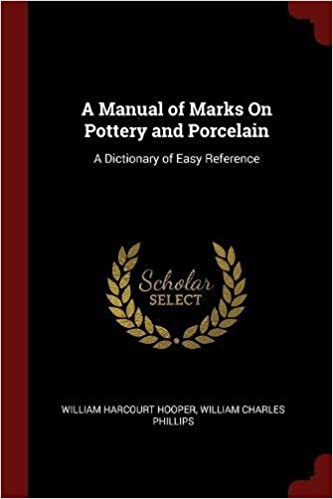 A manual of marks on pottery and porcelain a dictionary of easy a manual of marks on pottery and porcelain a dictionary of easy reference william harcourt hooper william charles phillips 9781375506397 amazon sciox Image collections