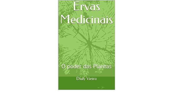 Ervas Medicinais: O poder das Plantas (Portuguese Edition ...