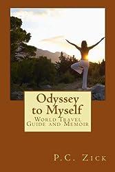 Odyssey to Myself: World Travel Guide and Memoir