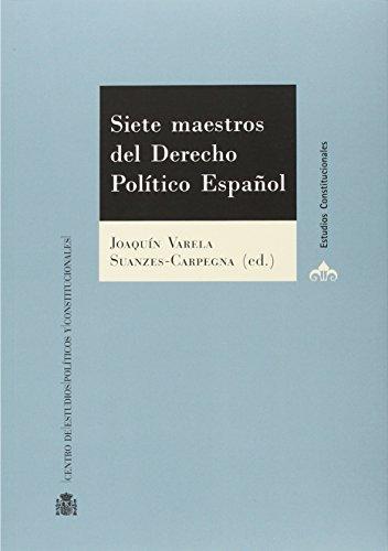 Descargar Libro Siete Maestros Del Derecho Político Español Joaquín Varela Suanzes-carpegna
