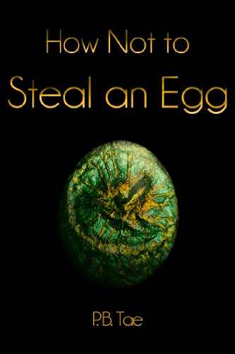 How Not to Steal an Egg (Steal Eggs)