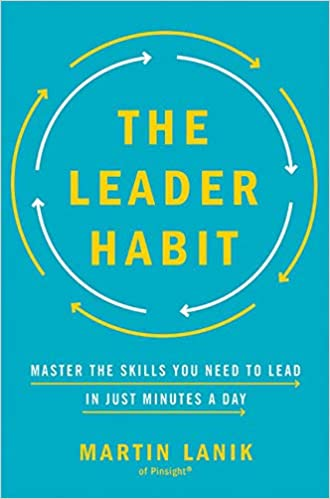 The Leader Habit: Master the Skills You Need to Lead in Just Minutes a Day