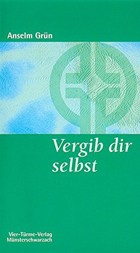 Münsterschwarzacher Kleinschriften, Bd. 120: Vergib dir selbst