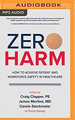 zero harm how to achieve patient and workforce safety in healthcare