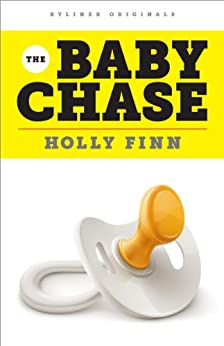 The Baby Chase: An Adventure in Fertility (Kindle Single) by [Finn, Holly]