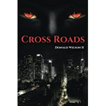Cross Roads by Donald Wilson II (2014-08-22)