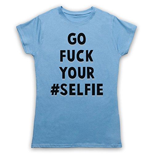 Go Fuck Your Selfie Funny Slogan Camiseta para Mujer Azul Cielo