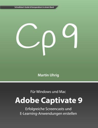Adobe Captivate 9: Erfolgreiche Screencasts und E-Learning-Anwendungen erstellen