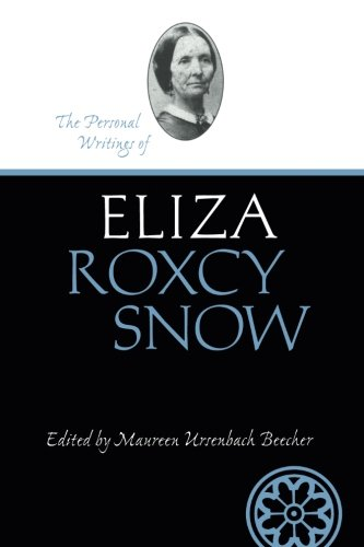 Read Online Personal Writings Of Eliza Roxcy Snow (Life Writings Frontier Women) ebook